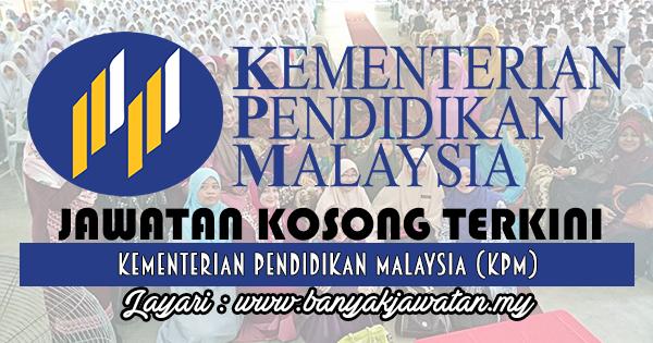 Jawatan Kosong 2017 di Kementerian Pendidikan Malaysia (KPM) www.banyakjawatan.my