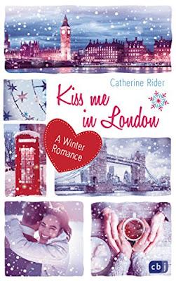 Neuerscheinungen im Oktober 2018 #1 - Kiss me in London von Catherine Rider