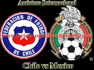 Chile vs Mexico Amistoso 2016