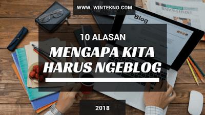 10 Alasan Mengapa Kita Harus Ngeblog (Manfaat Blogging)