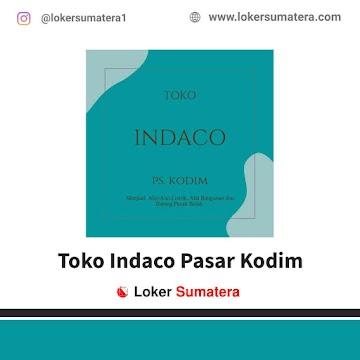 Lowongan Kerja Pekanbaru, Toko Indaco Pasar Kodim Juli 2021