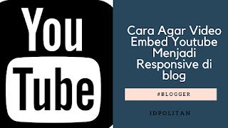 Cara Agar Video Embed Youtube Menjadi Responsive di blog