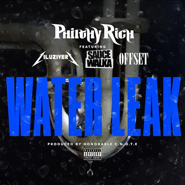 Philthy Rich - Water Leak (feat. Lil Uzi Vert, Sauce Walka & Off Set) - Single Cover