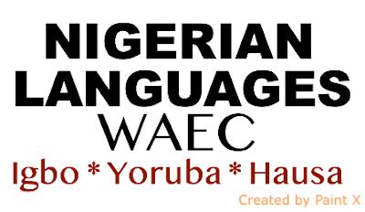 WAEC Langauges Questions & Answers 2018/2019 - Igbo, Hausa, Yoruba, Efik
