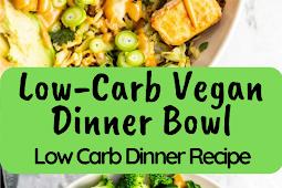 Low-Carb Vegan Dinner Bowl Recipe