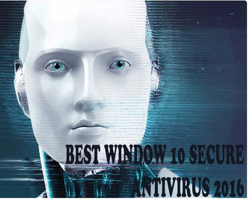 Most Secure Antivirus 2016 For Window 10