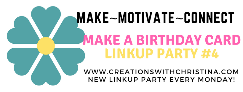 Link Up Party 4 Make A Birthday Card Creations With