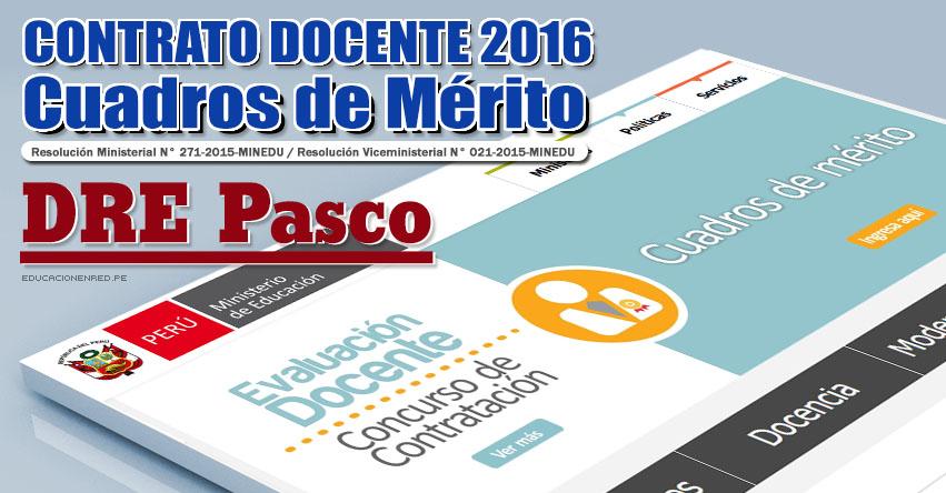 DRE Pasco: Cuadros de Mérito para Contrato Docente 2016 (Resultados 22 Enero) - www.drepasco.gob.pe