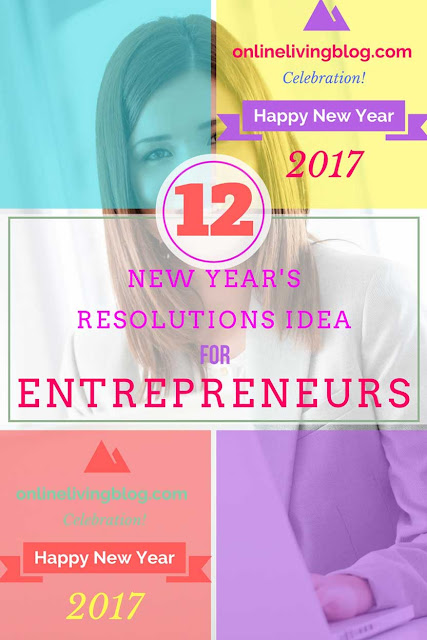 12 New Year's Resolutions Ideas For Entrepreneurs
