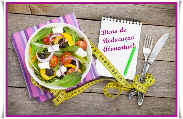 Dicas de reeducação alimentar,emagrecer com saúde,substituição inteligente, comer de 3 em 3 horas,emagrecer sem passar fome,tomar água,perder peso, dietas