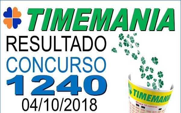 Resultado da Timemania concurso 1240 de 04/10/2018 (Imagem: Informe Notícias)