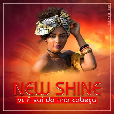 New Shine - Você Não Sai da Minha Cabeça (2018) [Download]