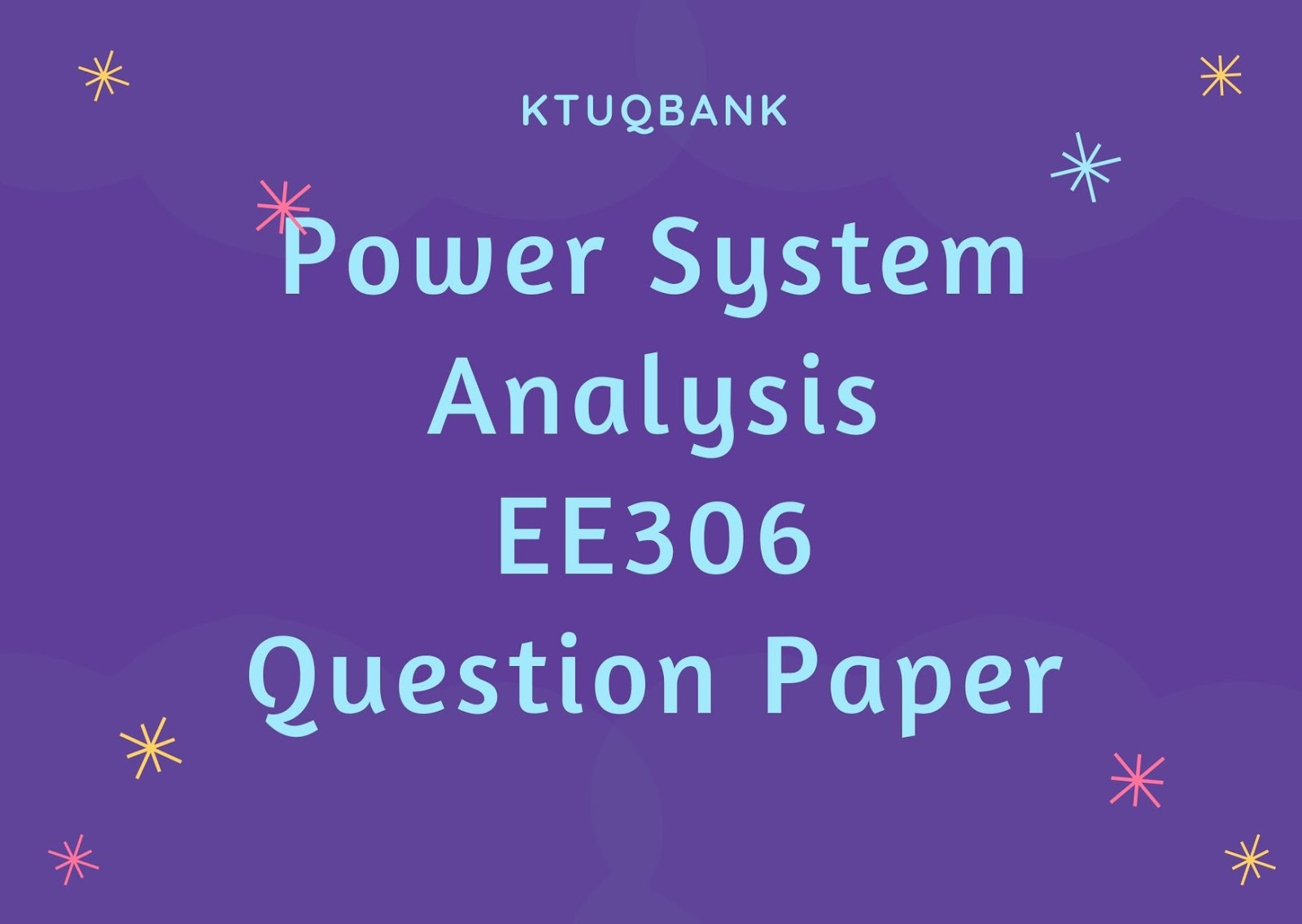 Power System Analysis | EE306 | Question Papers (2015 batch)