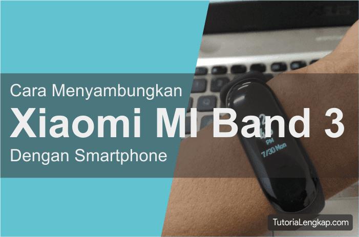 Tutorialengkap Cara Menyambungkan MI Band 3 dengan smartphone