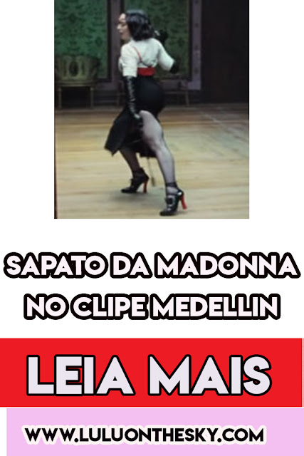 Descubra o sapato da Madonna no clipe Medellin com Maluma