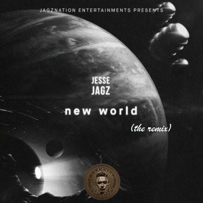 """JPEG:  Jesse Jagz – """"New World"""" (REMIX)"""