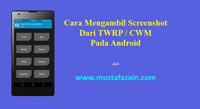 Cara Mengambil Screenshot Recovery TWRP / CWM Android