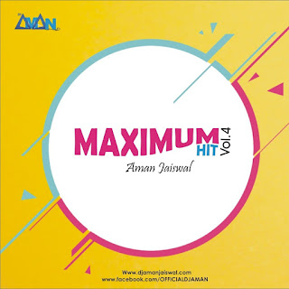 1-Maximum-Hit-Vol.4-DJ-Aman-Jaiswal-2017