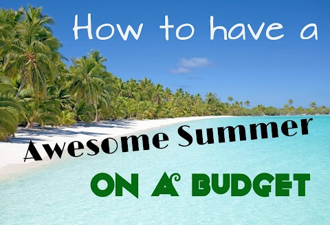 How to Have an AMAZING Summer for CHEAP