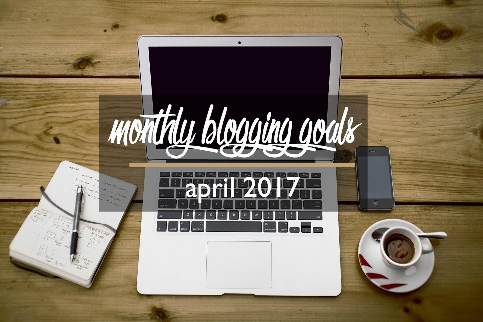 Monthly Goals: April 2017