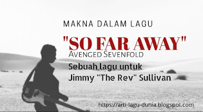 Makna Lagu SO FAR AWAY (Avenged Sevenfold) + Terjemahan Lirik