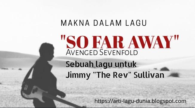 Makna Lagu SO FAR AWAY (Avenged Sevenfold) + Terjemahan Lirik