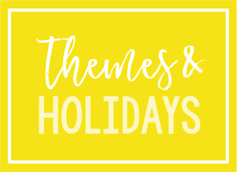 Themes & Holidays