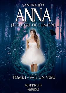 Anna héritière de Lumière - Tome 1 - Fais un vœu 1ere%2Bde%2Bcouv