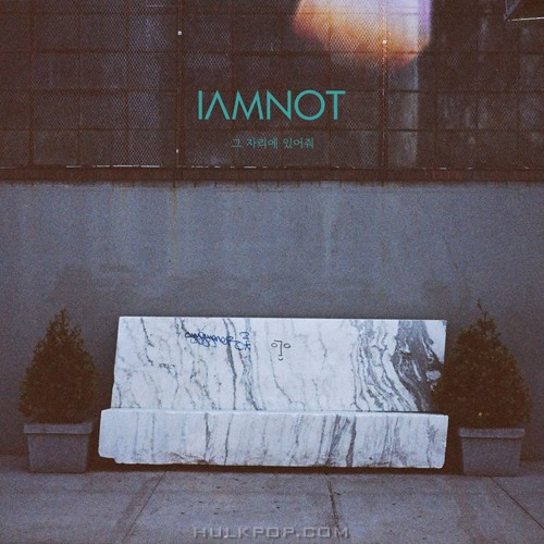 iamnot – Be There – Single