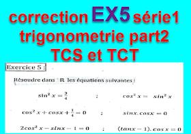 Correction  Exercice5 série1 trigonometrie partie 2 tronc commun biof tcs et tct -prof elmoudene