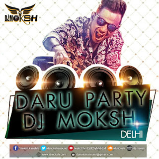 Daru Party - DJ Moksh Remix