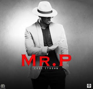 Mr P [P Square] - Cool It Down