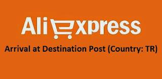 AliExpress Arrival at Destination Post – Korgo Durumu