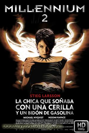Millennium 2: La Chica Que Soñaba Con Una Cerilla Y Un Bidon De Gasolina [1080p] [Latino-Sueco] [MEGA]