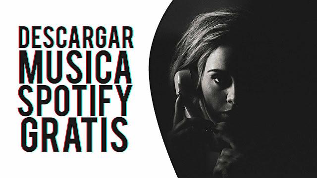DESCARGAR MÚSICA DE SPOTIFY | GRATIS | 2017