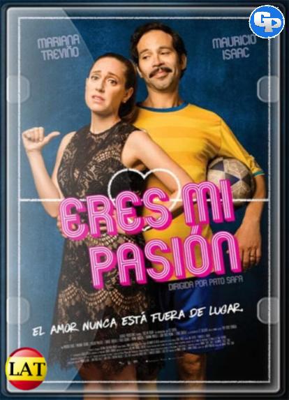 Eres Mi Pasión (2018) HD 1080P LATINO
