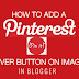 Trick To Add a Pinterest Pin It Mouseover Button on Blogger Images