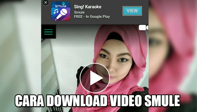 Cara Download Video Rekaman Smule tanpa PC