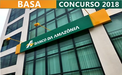 Concurso Banco da Amazônia - BASA 2018 Técnico Bancário