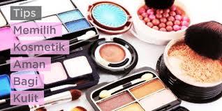 Tips Memilih Kosmetika Yang Aman