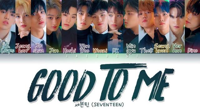Seventeen - Good To Me