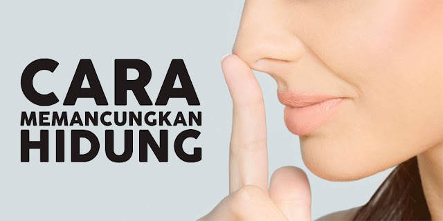 Cara Mudah Memancungkan Hidung, cara memancungkan hidung secara alami dan cepat