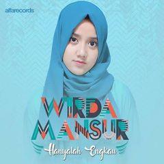 Download MP3, Video, Lirik Lagu Wirda Mansur - Hanyalah Engkau