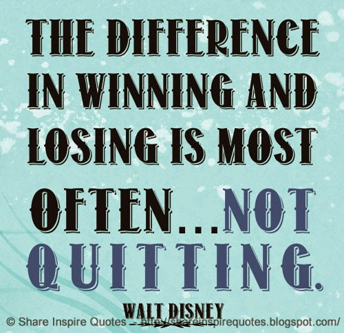 Funny Winning Quotes The difference in WINNING and LOSING is most often not QUITTING  Funny Winning Quotes