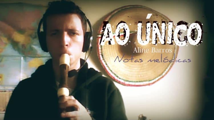 """Notas melódicas de """"Ao único"""", de Aline Barros"""