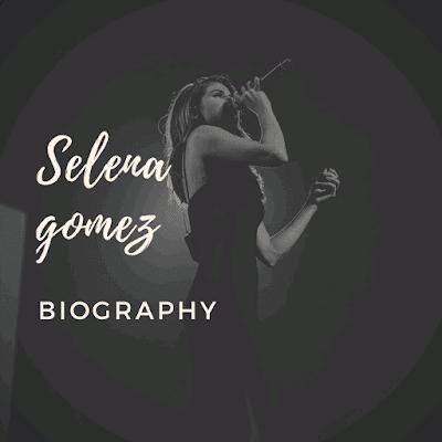 Selena gomez biography