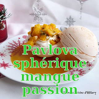 http://www.danslacuisinedhilary.blogspot.fr/2015/12/pavlova-spherique-mangue-passion-coulis-gelifie.html