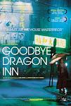 Tạm Biệt, Quán Rượu Rồng - Good Bye, Dragon Inn