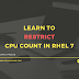 How to limit CPU count or disable CPUs in a multi core server in RHEL 7 / CentOS 7