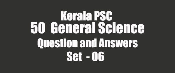 50 Important General Science Question and Answers 06